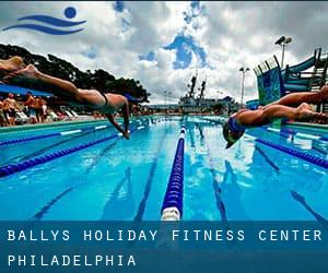 Bally's Holiday Fitness Center - Philadelphia