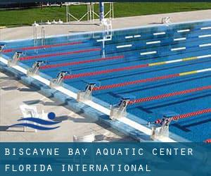 Biscayne Bay Aquatic Center - Florida International University
